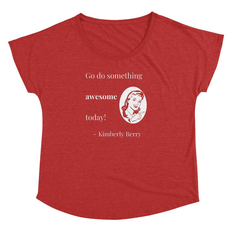 Do something awesome! White Lettering Women's Dolman Scoop Neck by XpressYourPower Shop