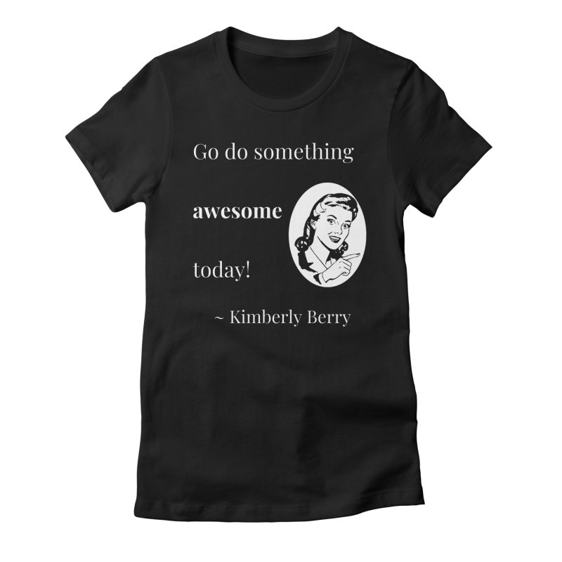 Do something awesome! White Lettering Women's Fitted T-Shirt by XpressYourPower Shop