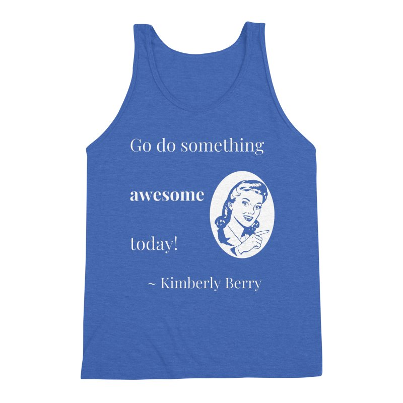 Do something awesome! White Lettering Men's Triblend Tank by XpressYourPower Shop