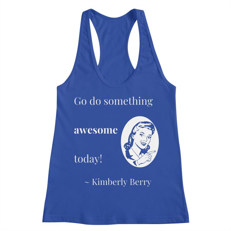 Do something awesome! White Lettering Women's Racerback Tank by XpressYourPower Shop
