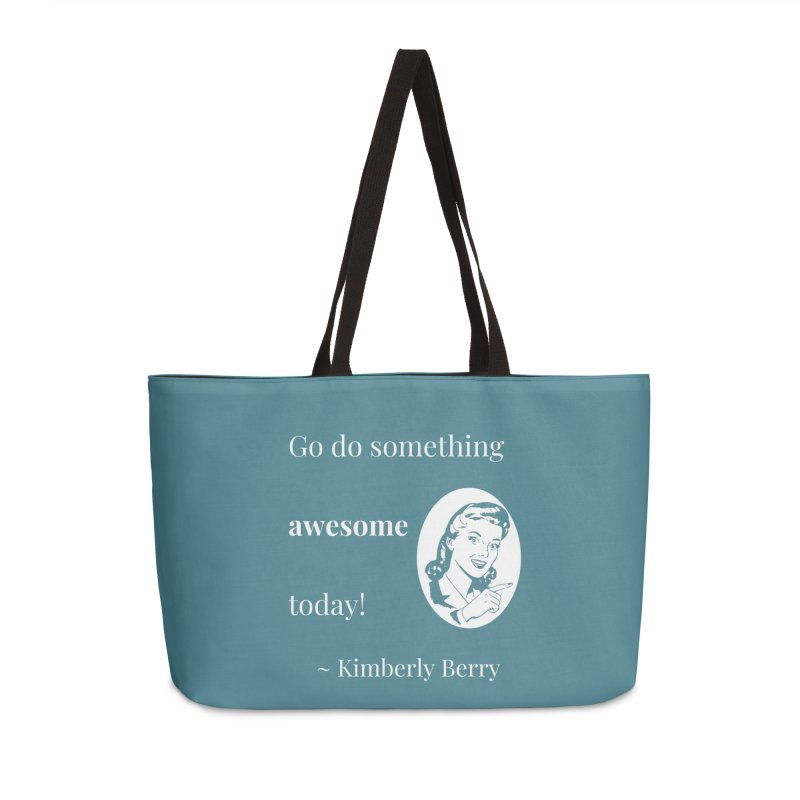 Do something awesome! White Lettering Accessories Weekender Bag Bag by XpressYourPower Shop