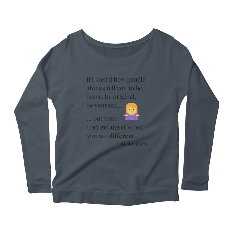Being Different Women's Scoop Neck Longsleeve T-Shirt by XpressYourPower Shop