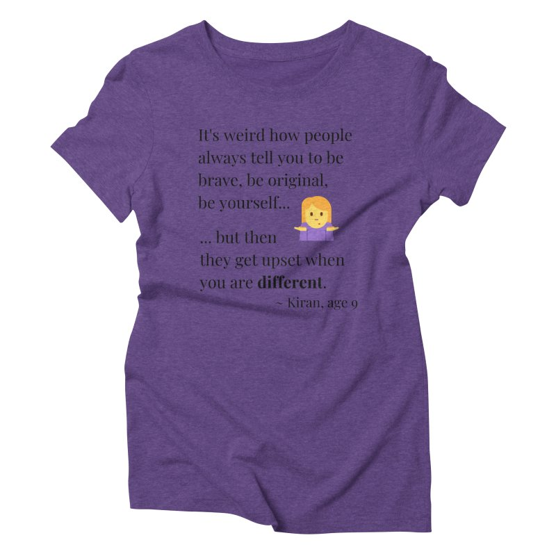 Being Different Women's Triblend T-Shirt by XpressYourPower Shop