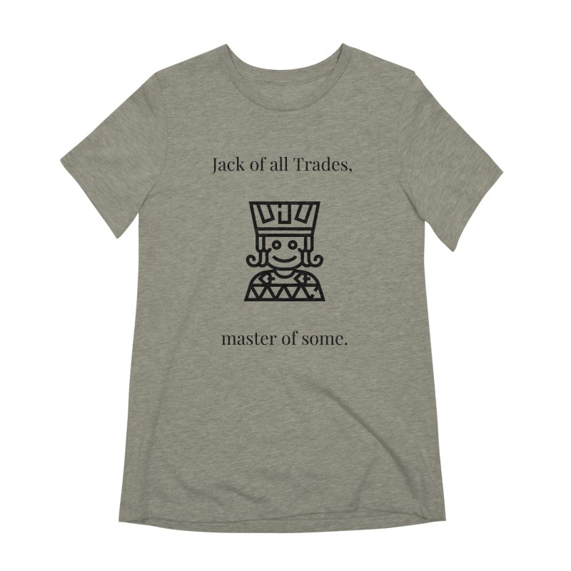 Jack of all trades Women's Extra Soft T-Shirt by XpressYourPower Shop