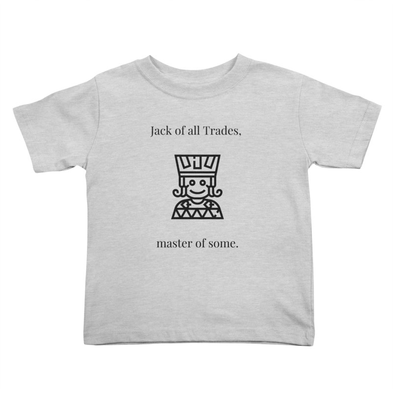 Jack of all trades Kids Toddler T-Shirt by XpressYourPower Shop