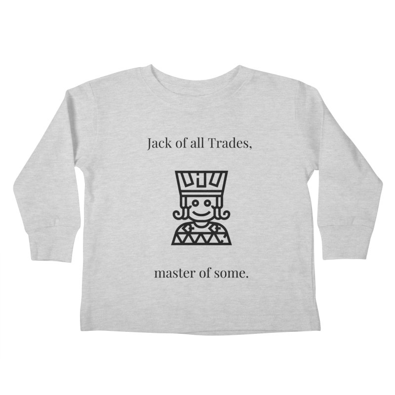 Jack of all trades Kids Toddler Longsleeve T-Shirt by XpressYourPower Shop