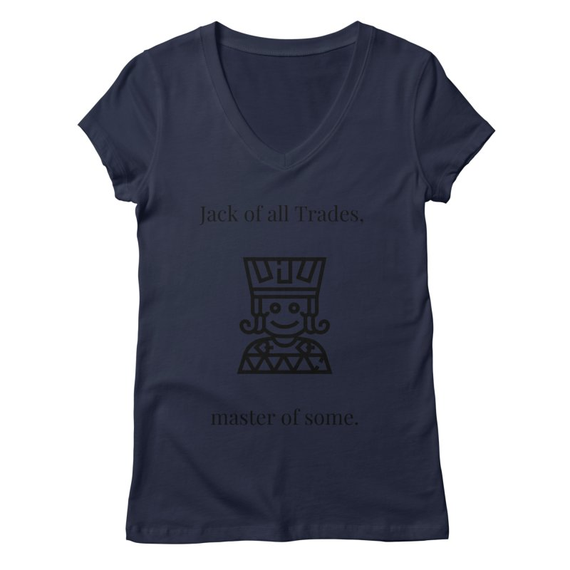Jack of all trades Women's Regular V-Neck by XpressYourPower Shop