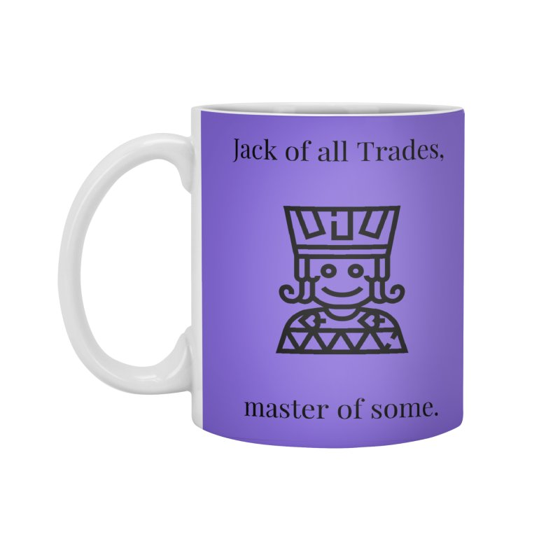 Jack of all trades Accessories Standard Mug by XpressYourPower Shop