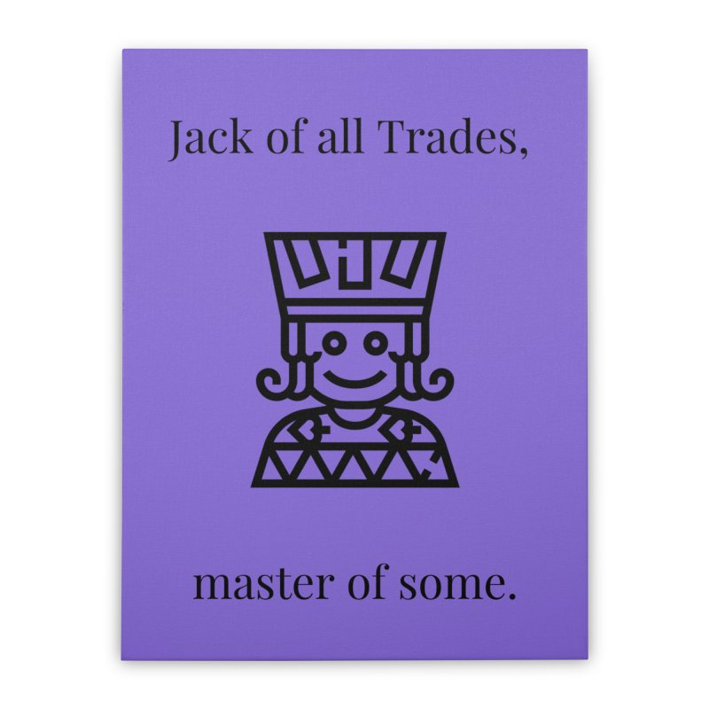 Jack of all trades Home Stretched Canvas by XpressYourPower Shop