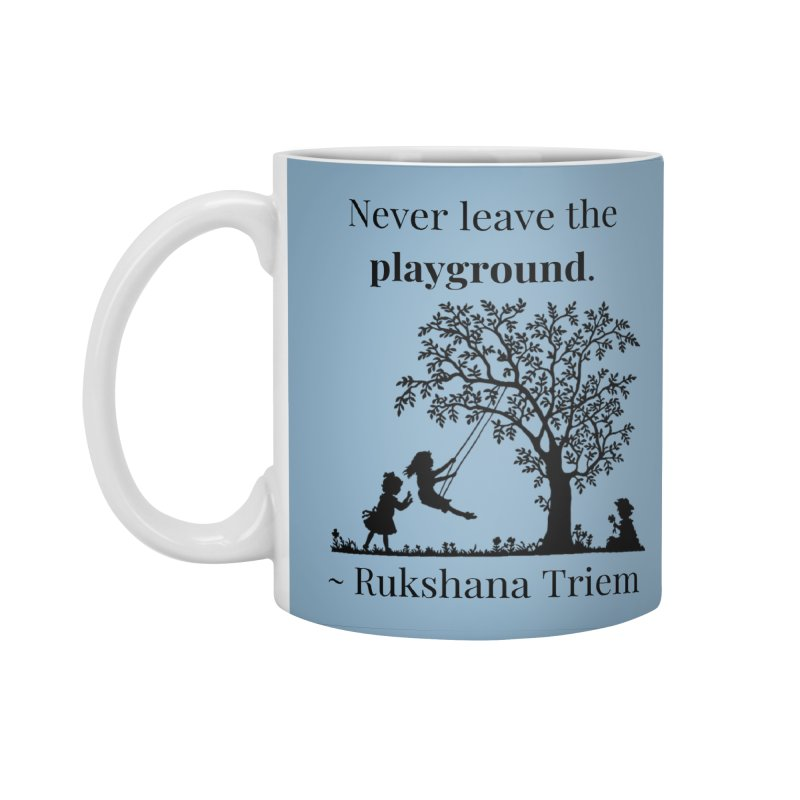 Never leave the playground Accessories Standard Mug by XpressYourPower Shop