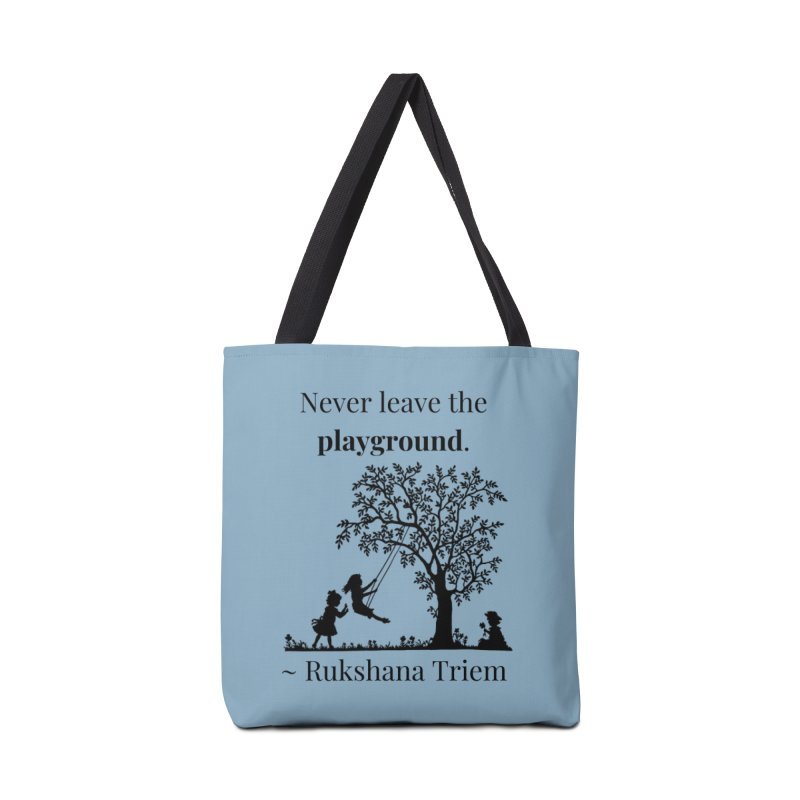 Never leave the playground Accessories Tote Bag Bag by XpressYourPower Shop