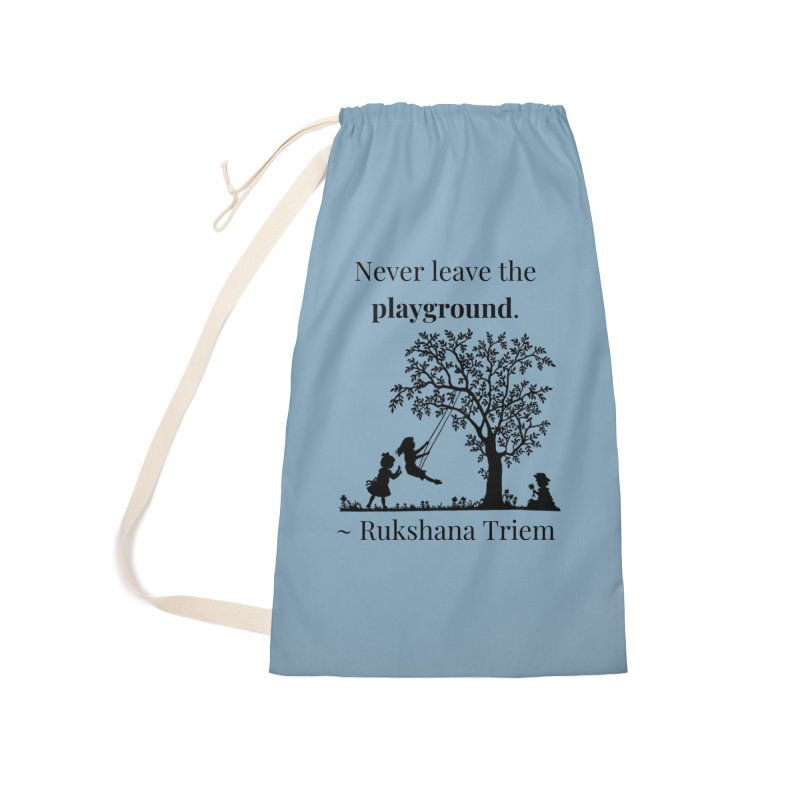 Never leave the playground Accessories Laundry Bag Bag by XpressYourPower Shop