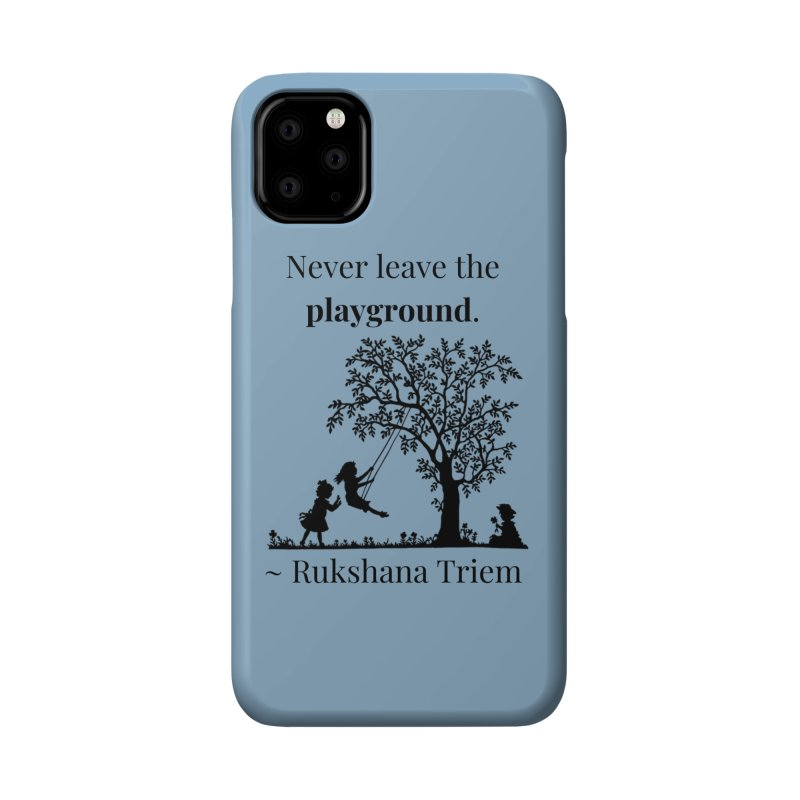Never leave the playground Accessories Phone Case by XpressYourPower Shop