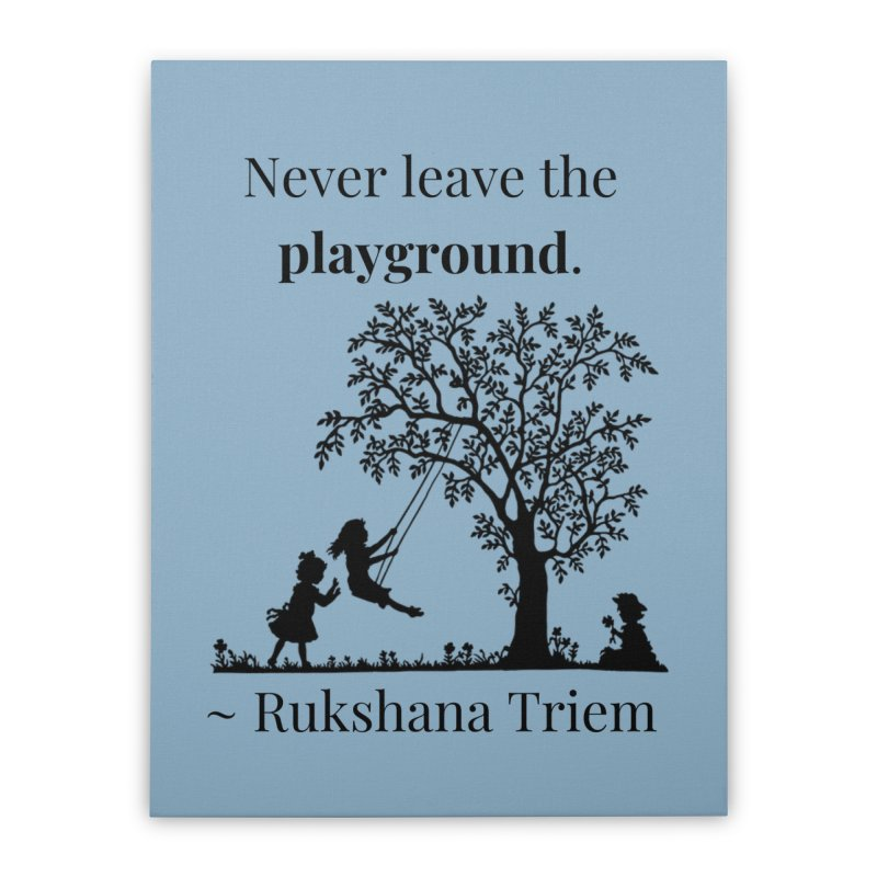 Never leave the playground Home Stretched Canvas by XpressYourPower Shop