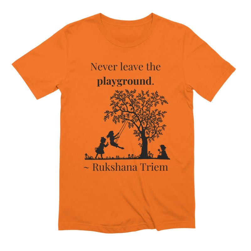 Never leave the playground Men's Extra Soft T-Shirt by XpressYourPower Shop
