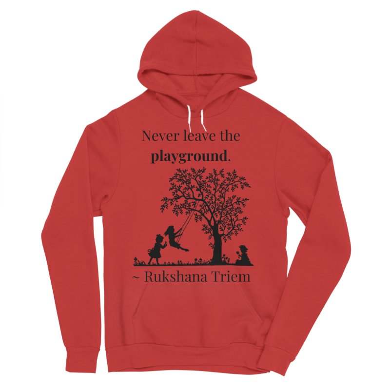 Never leave the playground Men's Sponge Fleece Pullover Hoody by XpressYourPower Shop