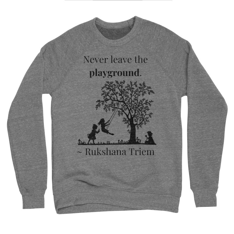 Never leave the playground Men's Sponge Fleece Sweatshirt by XpressYourPower Shop