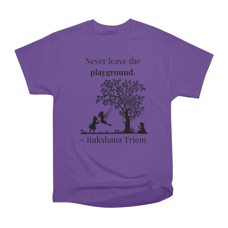 Never leave the playground Men's Heavyweight T-Shirt by XpressYourPower Shop