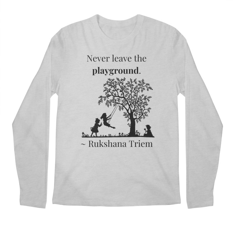 Never leave the playground Men's Regular Longsleeve T-Shirt by XpressYourPower Shop