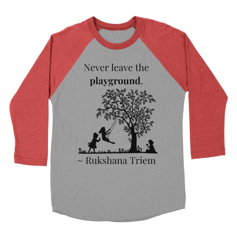 Never leave the playground Women's Baseball Triblend Longsleeve T-Shirt by XpressYourPower Shop