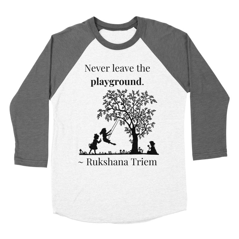 Never leave the playground Men's Baseball Triblend Longsleeve T-Shirt by XpressYourPower Shop