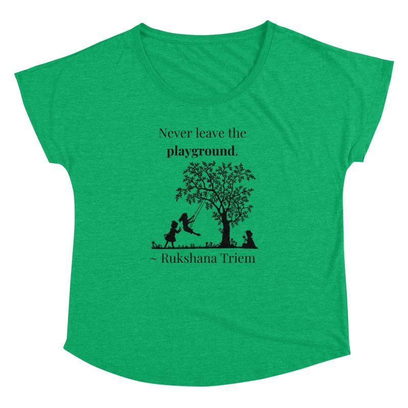 Never leave the playground Women's Dolman Scoop Neck by XpressYourPower Shop