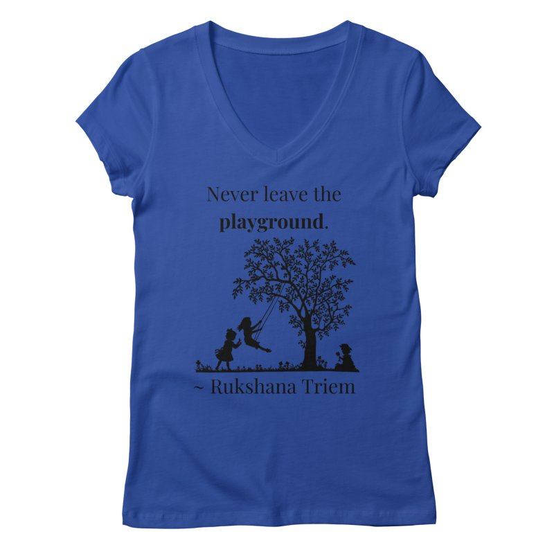 Never leave the playground Women's Regular V-Neck by XpressYourPower Shop