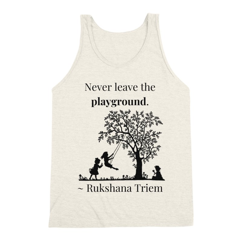 Never leave the playground Men's Triblend Tank by XpressYourPower Shop