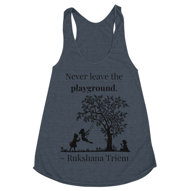 Never leave the playground Women's Racerback Triblend Tank by XpressYourPower Shop