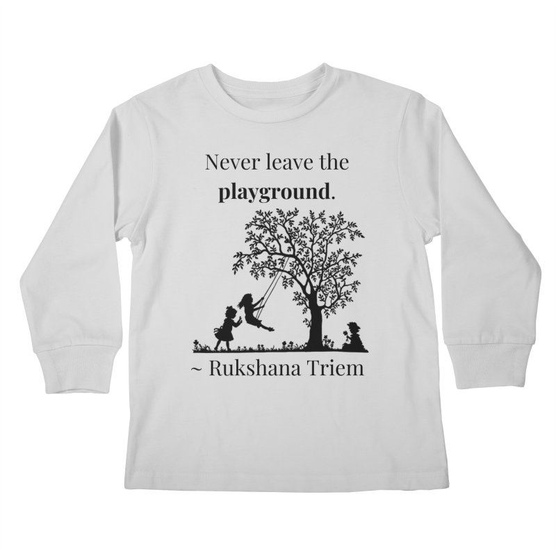 Never leave the playground Kids Longsleeve T-Shirt by XpressYourPower Shop