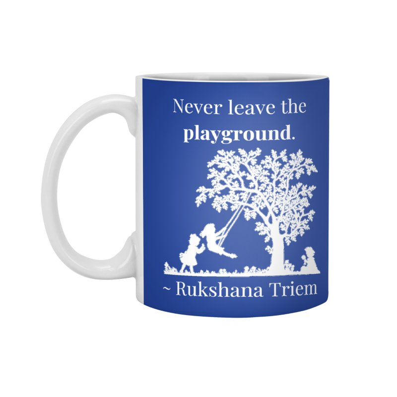 Never leave the playground - white lettering Accessories Standard Mug by XpressYourPower Shop
