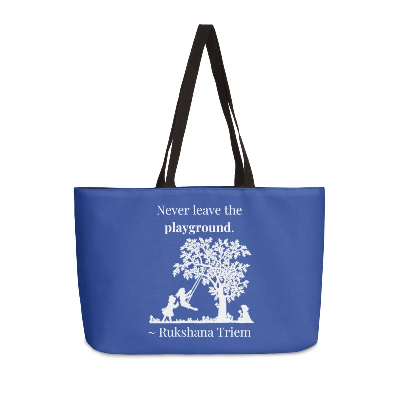 Never leave the playground - white lettering Accessories Weekender Bag Bag by XpressYourPower Shop