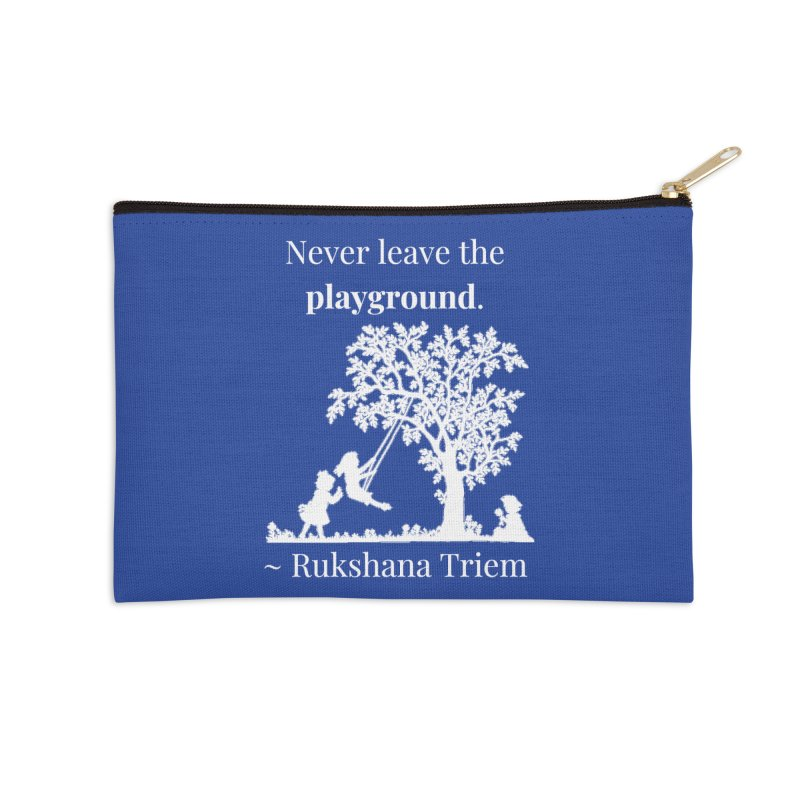 Never leave the playground - white lettering Accessories Zip Pouch by XpressYourPower Shop