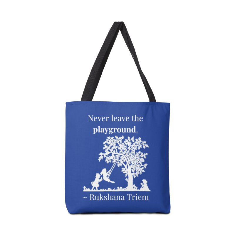 Never leave the playground - white lettering Accessories Tote Bag Bag by XpressYourPower Shop