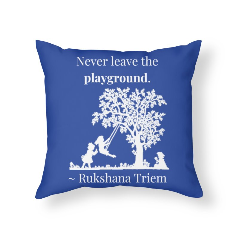 Never leave the playground - white lettering Home Throw Pillow by XpressYourPower Shop