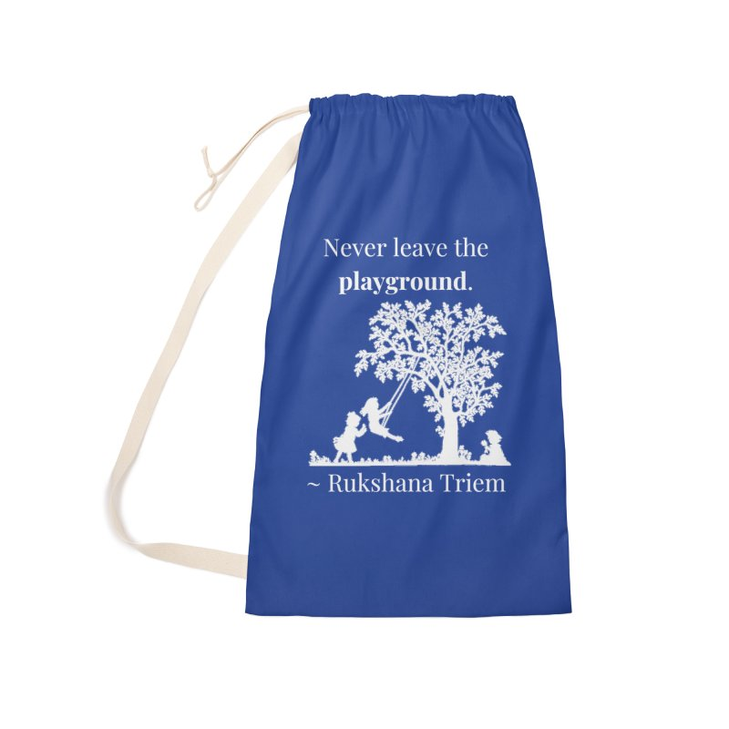 Never leave the playground - white lettering Accessories Laundry Bag Bag by XpressYourPower Shop