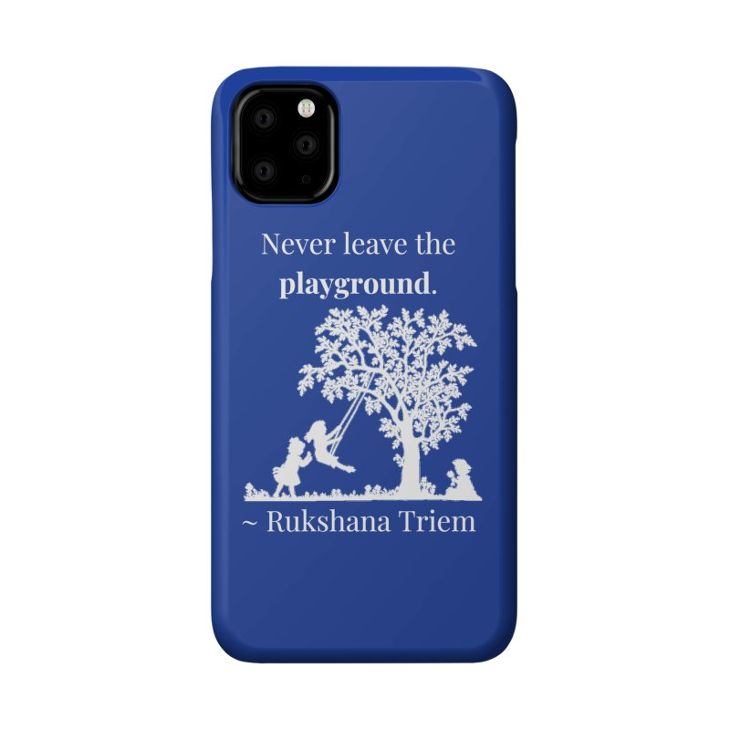 Never leave the playground - white lettering Accessories Phone Case by XpressYourPower Shop
