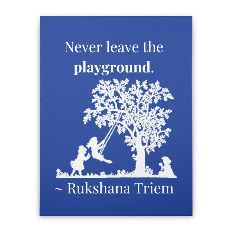 Never leave the playground - white lettering Home Stretched Canvas by XpressYourPower Shop