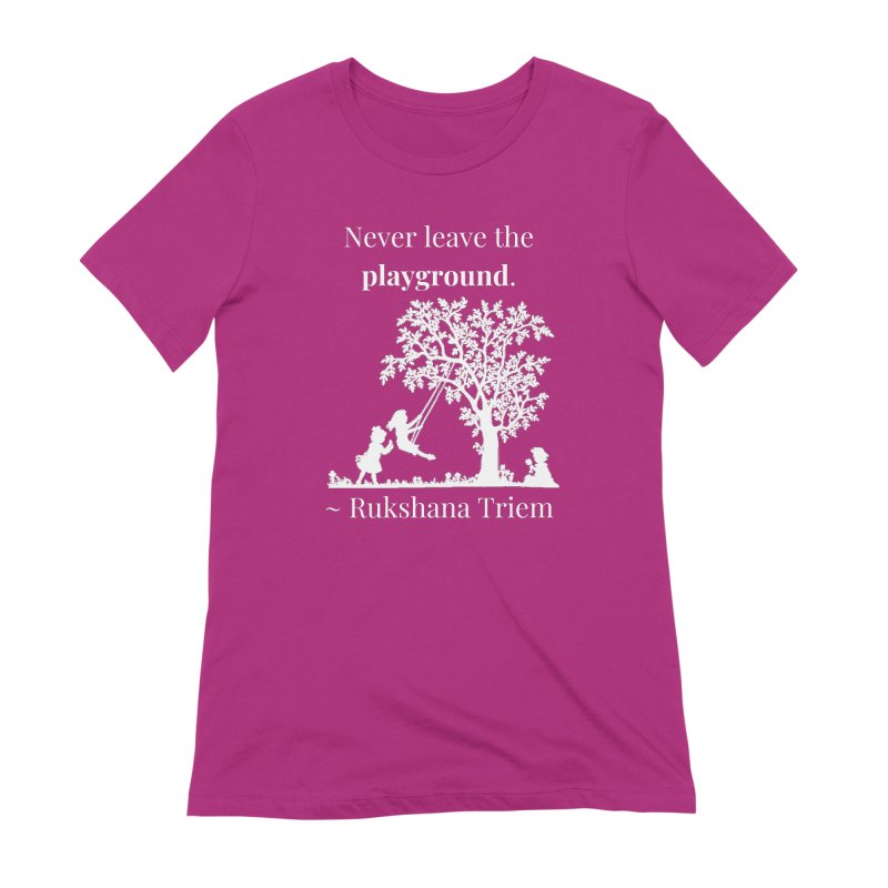 Never leave the playground - white lettering Women's Extra Soft T-Shirt by XpressYourPower Shop