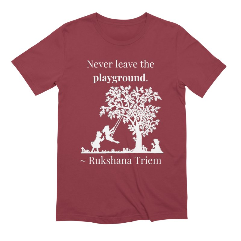 Never leave the playground - white lettering Men's Extra Soft T-Shirt by XpressYourPower Shop