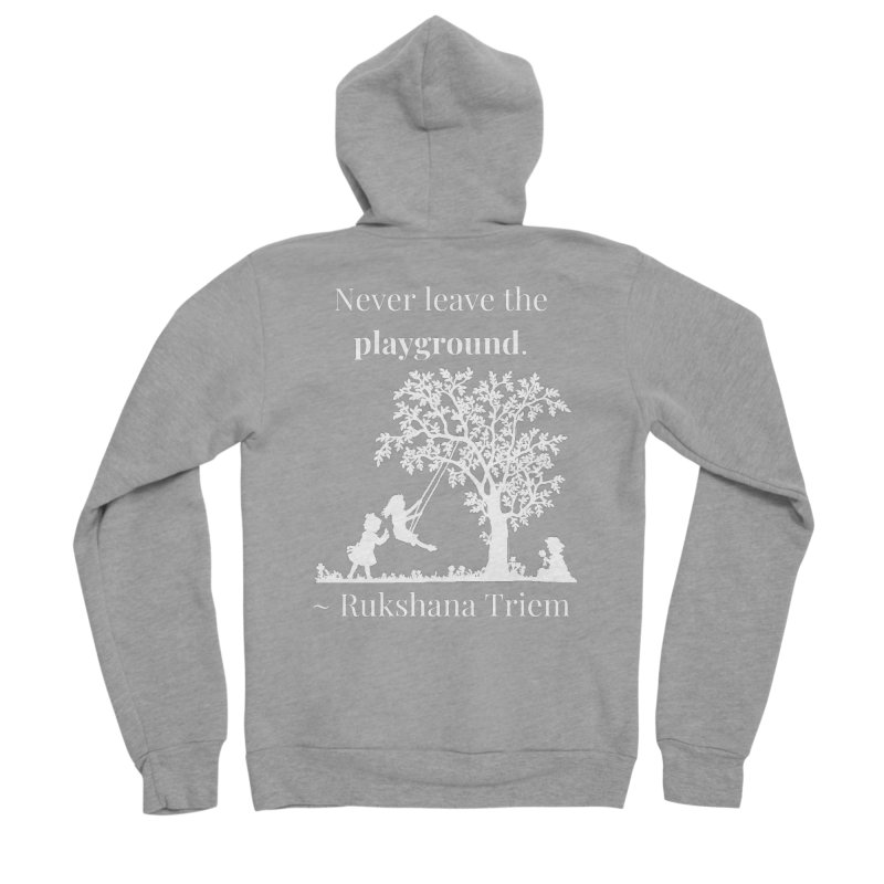 Never leave the playground - white lettering Men's Sponge Fleece Zip-Up Hoody by XpressYourPower Shop