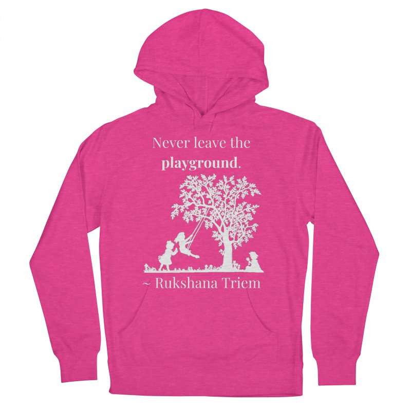 Never leave the playground - white lettering Men's French Terry Pullover Hoody by XpressYourPower Shop