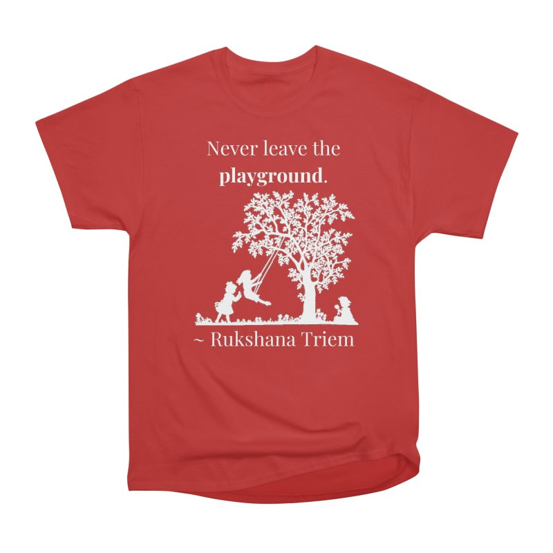 Never leave the playground - white lettering Men's Heavyweight T-Shirt by XpressYourPower Shop