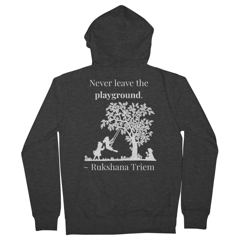 Never leave the playground - white lettering Men's French Terry Zip-Up Hoody by XpressYourPower Shop