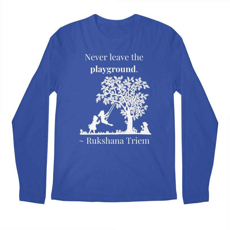 Never leave the playground - white lettering Men's Regular Longsleeve T-Shirt by XpressYourPower Shop