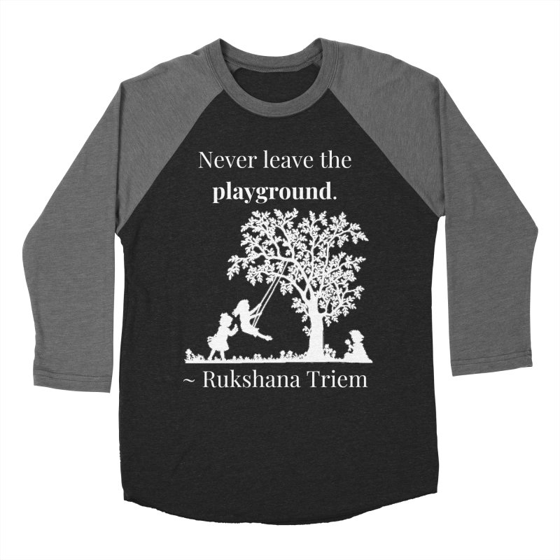 Never leave the playground - white lettering Women's Baseball Triblend Longsleeve T-Shirt by XpressYourPower Shop