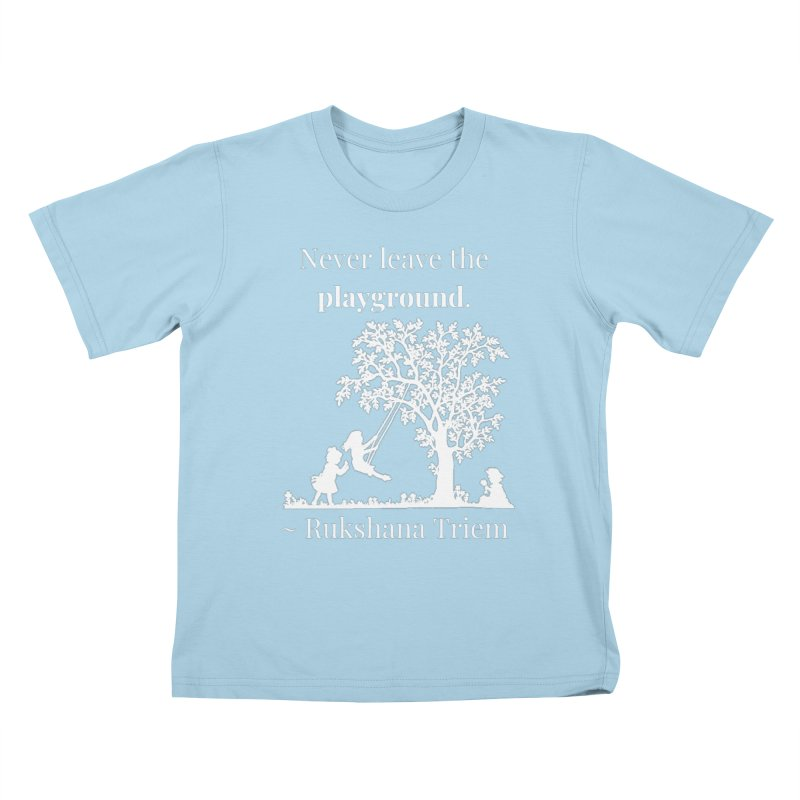 Never leave the playground - white lettering Kids T-Shirt by XpressYourPower Shop