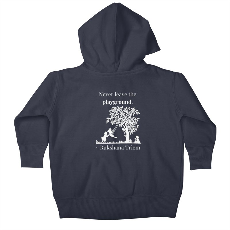 Never leave the playground - white lettering Kids Baby Zip-Up Hoody by XpressYourPower Shop