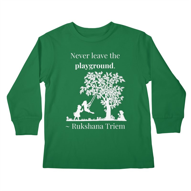 Never leave the playground - white lettering Kids Longsleeve T-Shirt by XpressYourPower Shop