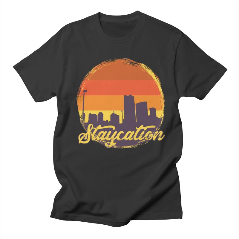 Staycation Women's Regular Unisex T-Shirt by Thirty Silver